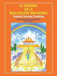 El Sendero de la Realización Mahayana, Curso 2009