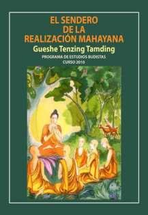 El Sendero de la Realización Mahayana, Curso 2010