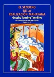 El Sendero de la Realización Mahayana, Curso 2011