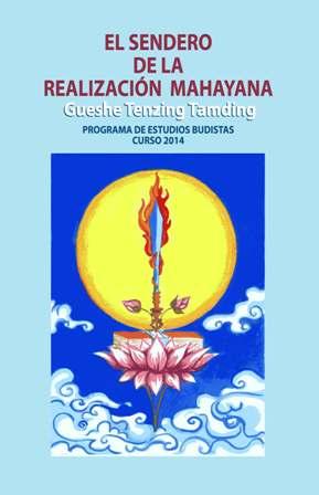 El Sendero de la Realización Mahayana, curso 2014