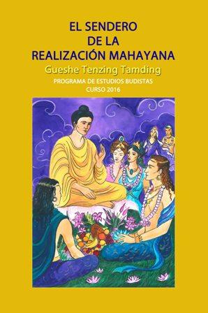El Sendero de la Realización Mahayana Curso 2016