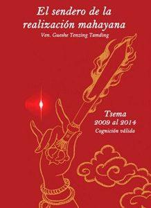 El Sendero de la Realización Mahayana Tsema 2009 al 2014