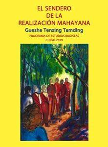 El Sendero de la Realización Mahayana Curso 2019 (disponible)